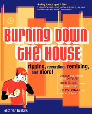 BURNING DOWN THE HOUSE : RIPPING  RECORD, ELIOT VAN BUSKIRK