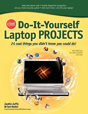 Image for CNET Do-It-Yourself Laptop Projects: 24 Cool Things You Didn't Know You Could Do!