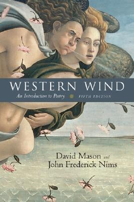 Western Wind:  An Introduction to Poetry, David Mason, John Frederick Nims