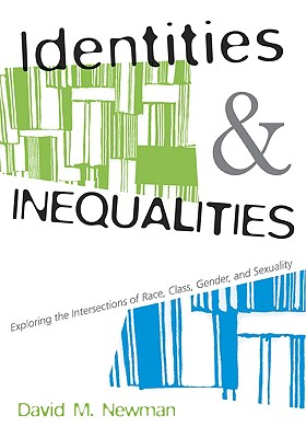 Image for Identities and Inequalities: Exploring the Intersections of Race, Class, Gender, & Sexuality: Exploring the Intersections of Race, Class, Gender and Sexuality