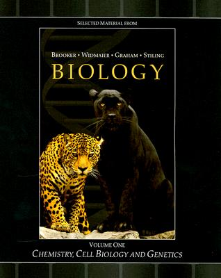 Selected Material from Biology, Volume 1: Chemistry, Cell Biology and Genetics, Robert Brooker (Author)