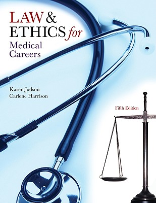 Law & Ethics for Medical Careers 5th Edition, Karen Judson  (Author), Carlene Harrison (Author)