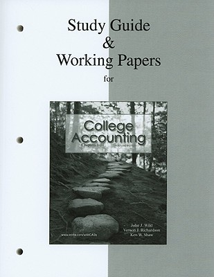 Study Guide & Working Papers Ch 1-14 to accompany College Accounting 2nd Edition, John Wild (Author), Vernon Richardson (Author), Ken Shaw (Author)