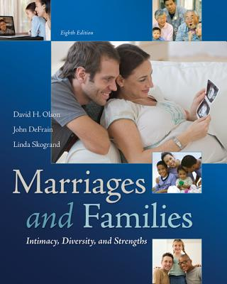 Marriages and Families: Intimacy, Diversity, and Strengths, David Olson, John DeFrain, Linda Skogrand