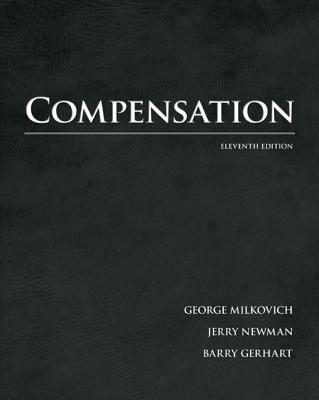 Compensation, George Milkovich, Jerry Newman, Barry Gerhart