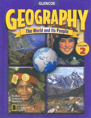 Image for Geography: The World and Its People, Volume 2, Student Edition (GEOGRAPHY: WORLD & ITS PEOPLE)