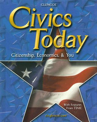 Image for Civics Today: Citizenship, Economics, and You, Student Edition (CIVICS TODAY: CITZSHP ECON YOU)