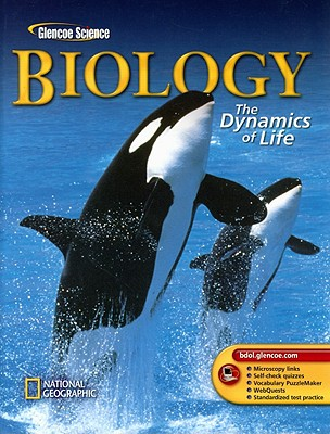 Biology: The Dynamics of Life, Alton Biggs; Whitney Crispen Hagins; Chris Kapicka