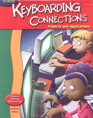 Image for Glencoe Keyboarding Connections: Projects and Applications Student Edition