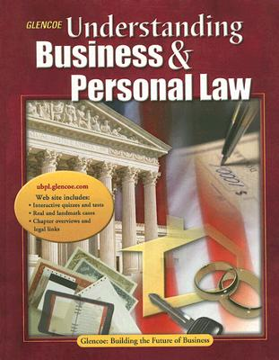 Understanding Business and Personal Law, Student Edition, Glencoe McGraw-Hill