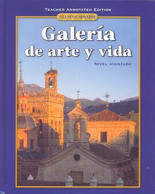 Image for Glencoe Spanish Galeria de arte y vida: Teacher Annotated Edition