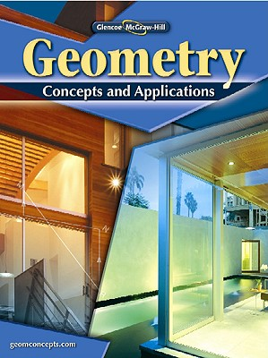 Geometry: Concepts and Applications, Student Edition (GEOMETRY: CONCEPTS & APPLIC), McGraw-Hill Education