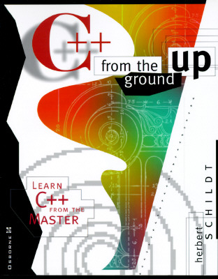 Image for C++ from the Ground Up: Learn C++ from the Master