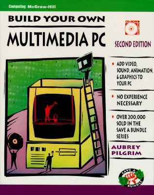 Image for Build Your Own Multimedia PC (Save a Bundle/Aubrey Pilgrim) From the library of Morton H. Smith