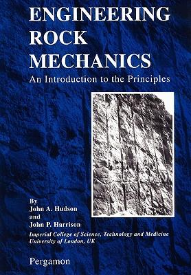 Engineering Rock Mechanics: An Introduction to the Principles, Hudson, John A; Harrison, John P