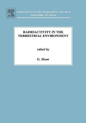 Radioactivity in the Terrestrial Environment, Volume 10 (Radioactivity in the Environment)
