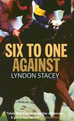 Six to One Against, Stacey, Lyndon