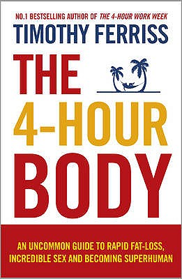 Image for The 4-Hour Body: The Secrets and Science of Rapid Body Transformation