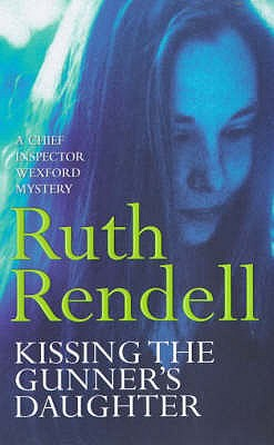 Kissing the Gunner's Daughter, Rendell, Ruth