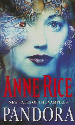 Pandora (New Tales of the Vampires), Anne Rice