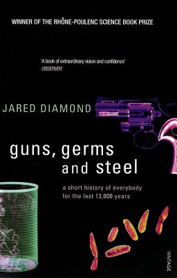 GUNS, GERMS AND STEEL - A Short History of Everybody for the Last 13,000 Years, Diamond, Jared