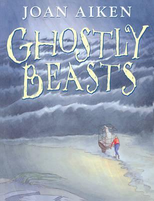 Ghostly Beasts, JOAN AIKEN