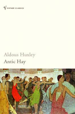 Antic Hay, Huxley, Aldous