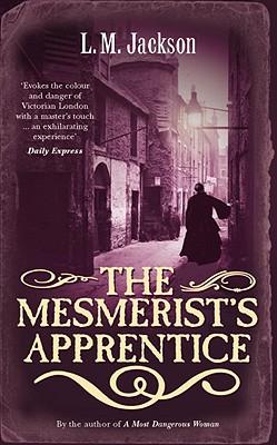 The Mesmerist's Apprentice, Jackson, L.M.