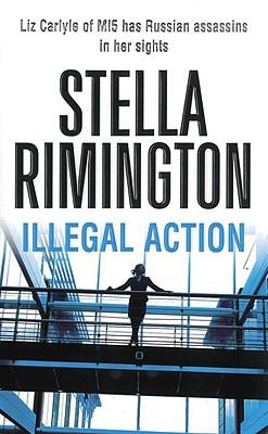 ILLEGAL ACTION, Rimington, Stella