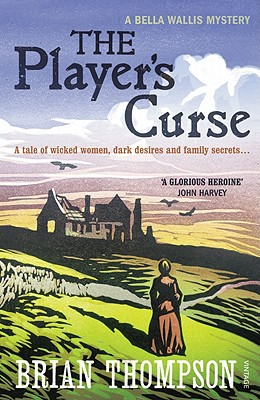 The Player's Curse  A Bella Wallis Mystery, Thompson, Brian