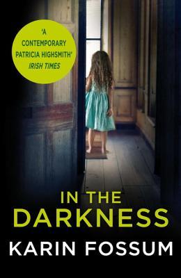 In the Darkness: An Inspector Sejer Novel, Karin Fossum