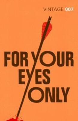 For Your Eyes Only #8 James Bond, Ian Fleming