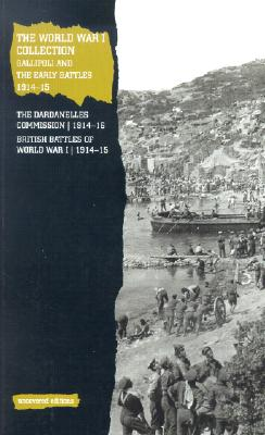 Image for The World War I Collection: Gallipoli and the Early Battles, 1914-15 (Uncovered Editions)