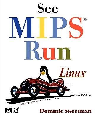 See MIPS Run, Second Edition (The Morgan Kaufmann Series in Computer Architecture and Design), Sweetman, Dominic