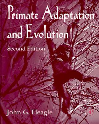 Primate Adaptation and Evolution, Fleagle, John G.