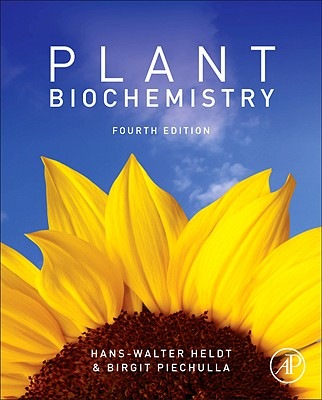 Plant Biochemistry, Fourth Edition, Hans-Walter Heldt  (Author), Birgit Piechulla (Author)