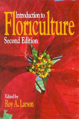 Introduction to Floriculture, Second Edition