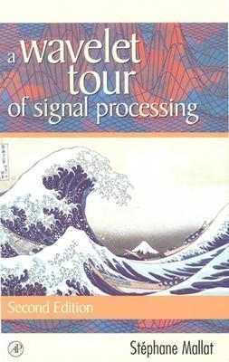 Image for A Wavelet Tour of Signal Processing: The Sparse Way (Wavelet Analysis & Its Applications)