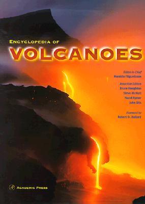 Encyclopedia of Volcanoes, Haraldur Sigurdsson, Bruce Houghton, Hazel Rymer, John Stix, Steve McNutt