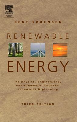 Renewable Energy, Third Edition, Sørensen, Bent