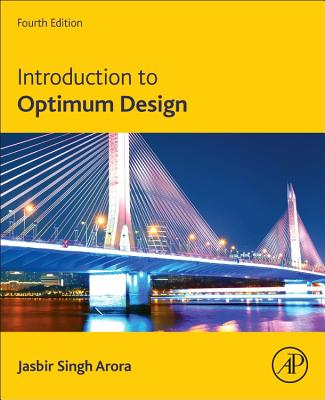 Introduction to Optimum Design, Fourth Edition, Arora, Jasbir