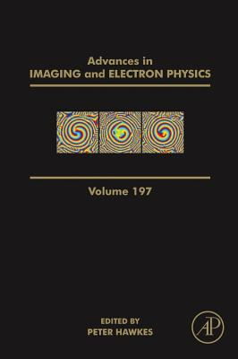 Advances in Imaging and Electron Physics, Volume 197, Hawkes, Peter W.