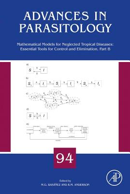 Mathematical Models for Neglected Tropical Diseases: Essential Tools for Control and Elimination, Part B, Volume 94 (Advances in Parasitology)