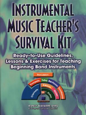 Instrumental Music Teacher's Survival: Ready-To-Use Guidelines, Lessons & Exercises for Teaching Beginning Band Instruments