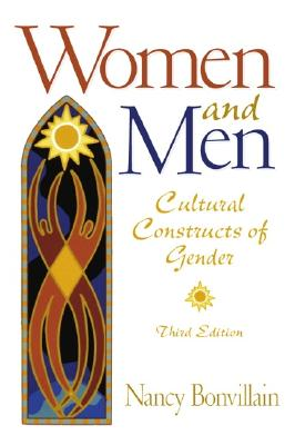 Women and Men: Cultural Constructs of Gender (3rd Edition), Bonvillain, Nancy