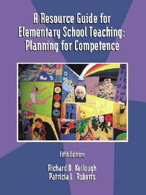 Image for A Resource Guide for Elementary School Teaching: Planning for Competence (5th Edition)