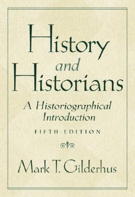 Image for History and Historians: A Historiographical Introduction (5th Edition)