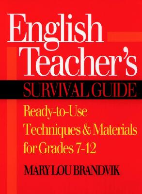 Image for English Teacher's Survival Guide: Ready-to-Use Techniques & Materials for Grades 7-12
