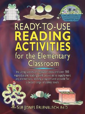 Ready-to-Use Reading Activities for the Elementary Classroom, Erlenbusch Ed.D., Sue Jones