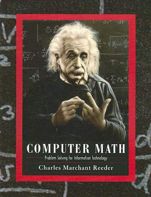 Computer Math Problem Solving for Information Technology, Reeder, Charles Marchant